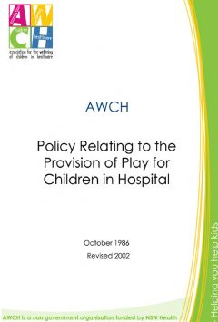 AWCH Policy Relating to the Provision of Play for Children in Hospital